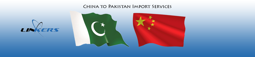 China to Pakistan Import Services in Lahore   Karachi